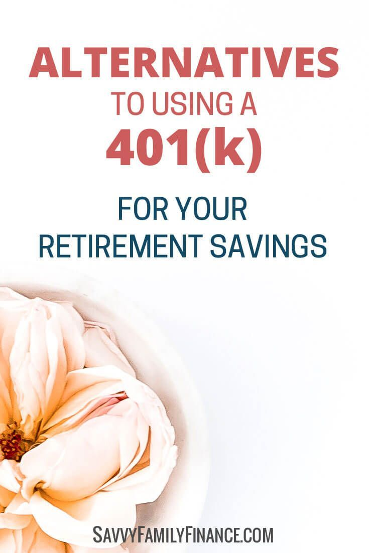 If you don't have an employer retirement plan or are self-employed, check our list of alternatives to the traditional 401(k)