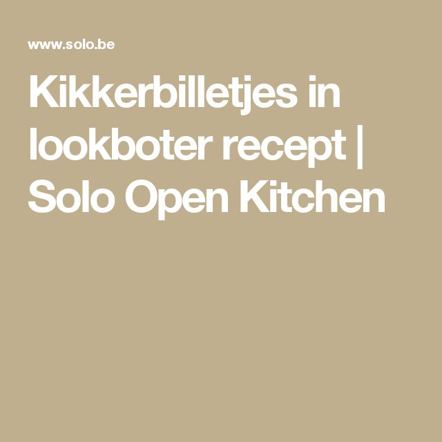 Kikkerbilletjes in lookboter recept | Solo Open Kitchen