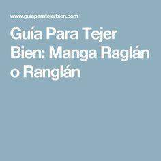 Guía Para Tejer Bien: Manga Raglán o Ranglán