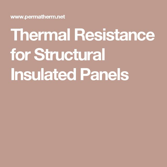 Thermal Resistance for Structural Insulated Panels
