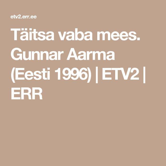 Täitsa vaba mees. Gunnar Aarma (Eesti 1996) | ETV2 | ERR
