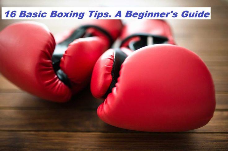 16 Basic Boxing Tips. A Beginner's Guide
