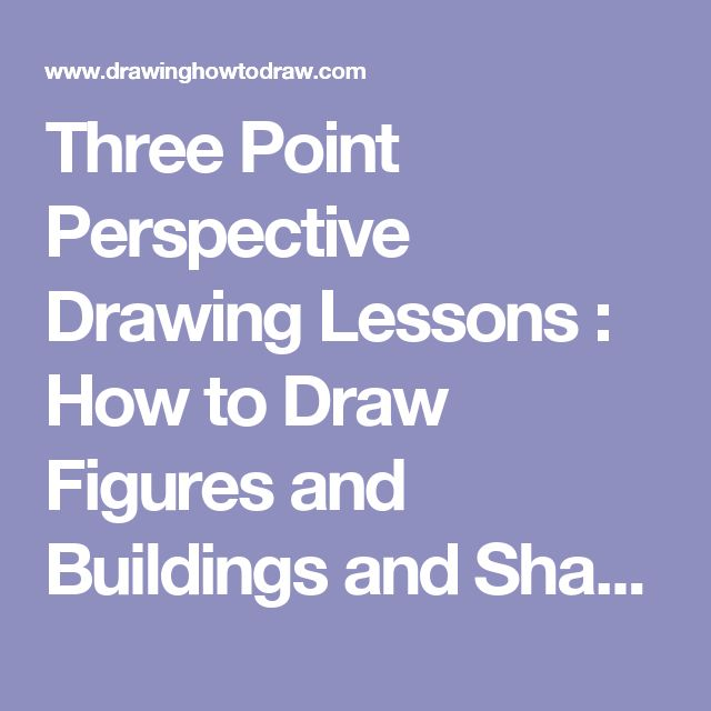 Three Point Perspective Drawing Lessons : How to Draw Figures and Buildings and Shapes in 3 Pt Perspective with Easy Tutorials