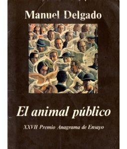 El animal público. Manuel Delgado v. Una niebla oscura a ras de suelo.