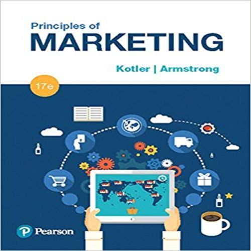 Principles of Marketing 17th edition by Kotler and Armstrong