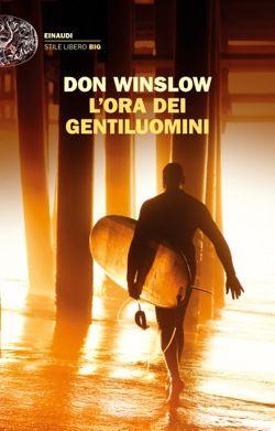 Don Winslow, L'ora dei gentiluomini, Stile Libero Big