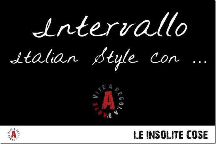 INTERVALLO ITALIAN STYLE CON LE INSOLITE COSE