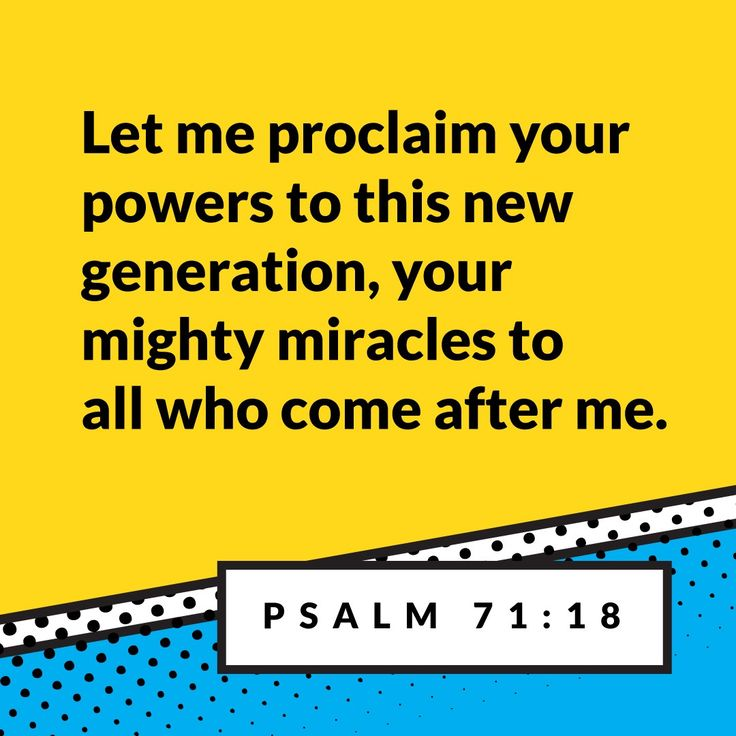 """""""Let me proclaim your powers to this new generation, your mighty miracles to all who come after me."""" -Psalm 71:18 #MadeAHero"""