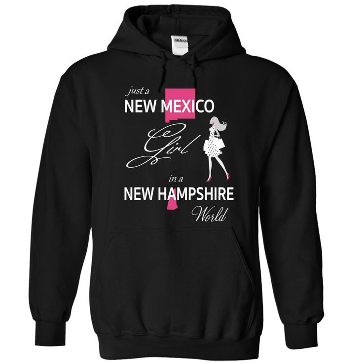 (Top Tshirt Popular) NEW MEXICO GIRL IN NEW HAMPSHIRE WORLD [Hot Discount Today] Hoodies, Funny Tee Shirts