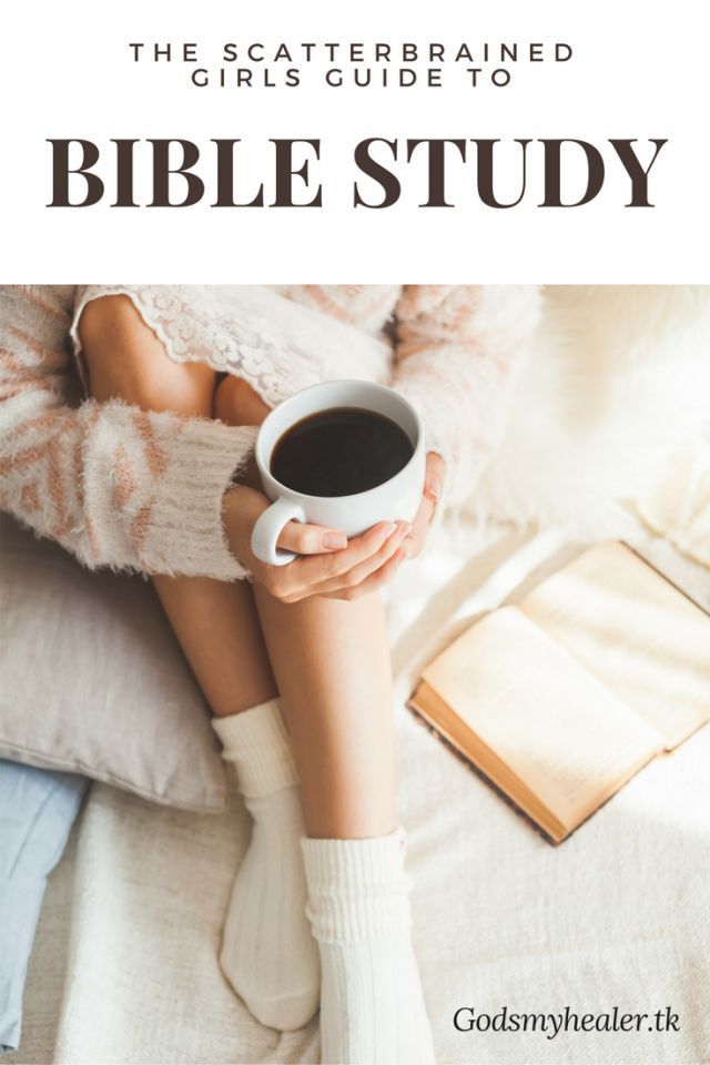 The Scatter-Brained Girl's Guide to Bible Study | godsmyhealer
