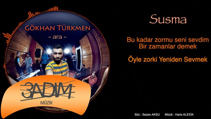 Gökhan Türkmen - Susma ( Official Lyric Video )