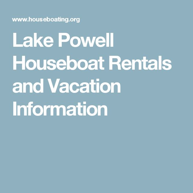 Lake Powell Houseboat Rentals and Vacation Information