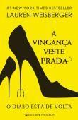 A Vingança Veste Prada - Lauren Weisberger