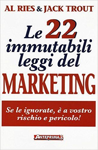Le 22 leggi immutabili del marketing, se le ignorate, è a vostro rischio e pericolo!