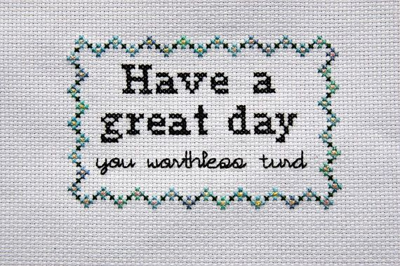 Have a Great Day Cross Stitch by Stitchpocalypse on Etsy, $10.00