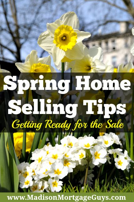 Spring Home Selling Tips: Getting Ready for the Sale https://www.madisonmortgageguys.com/spring-home-selling-tips/ #RealEstate #MortgageUpdated