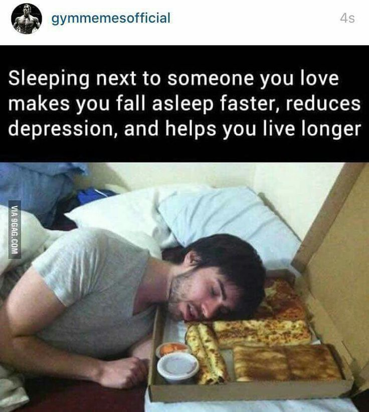 Sleeping next to someone you love makes you fall asleep faster, reduces depression, and helps you live longer.