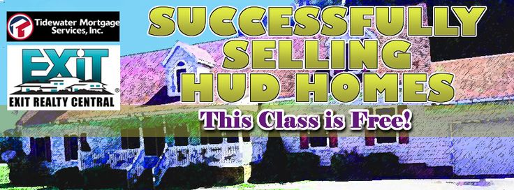 Learn how to sell HUD Homes! Learn how to sell HUD Homes in HUD M&M 3.7. Whether youve sold HUD Homes before or are considering expanding your capabilities for your customers this class will keep you current and help you become successful in HUD Sales today. The Successfully Selling HUD Homes class presents the dynamics of M&M 3.7 the bidding site bidding periods and addresses everything from advertising to contracts to closing.  Free lunch provided by Tidewater Mortgage Services!  In…
