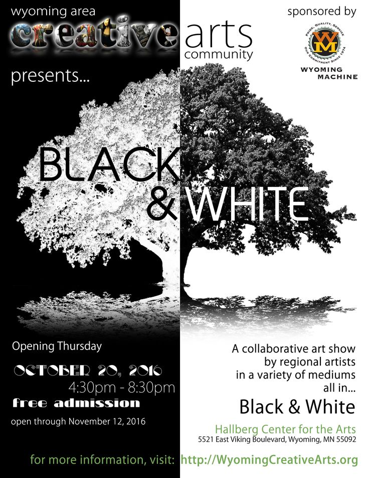The second annual Black & White Art Show at the Hallberg Center for the Arts in Wyoming, MN was presented by the Wyoming Area Creative Arts Community and sponsored by Wyoming Machine of Stacy, MN.