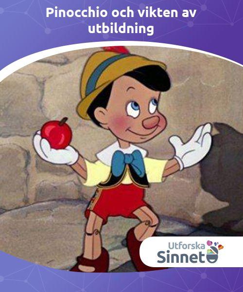 Pinocchio och vikten av utbildning   Pinocchio är en berättelse om lögner. Men denna historia handlar om mer än att bara ljuga – den betonar vikten av utbildning.
