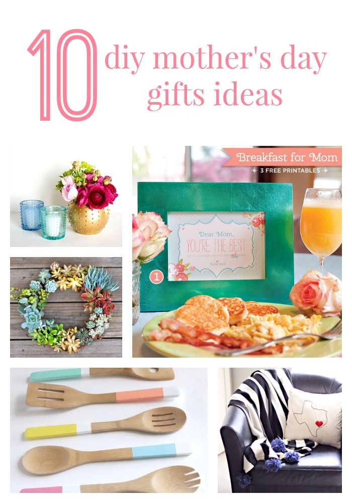 10 simple DIY Mother's Day gift ideas for all of the moms in your life. Mother's Day is May 11!