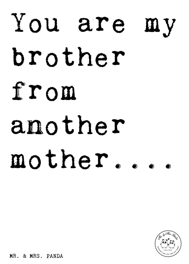 Spruch: You are my brother from another mother.... - Sprüche, Zitat, Zitate, Lustig, Weise Geschenk Freund, Freund, Kumpel, Bro, Bruder, Familie, bester Freund,