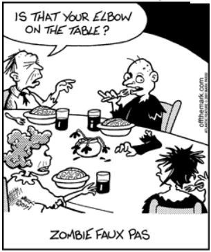 Zombie Faux Pas: Zombies Apocalyp, Elbow Tables, Funny Jokes, Zombies Humor, Slip, Zombie Apocalypse, Horror Humor, Tables Manners, Zombies Faux