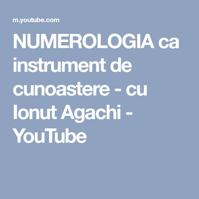 NUMEROLOGIA ca instrument de cunoastere - cu Ionut Agachi - YouTube