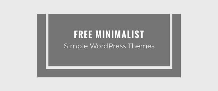 15+ Best Free Minimalist Simple WordPress Themes and Templates for 2017