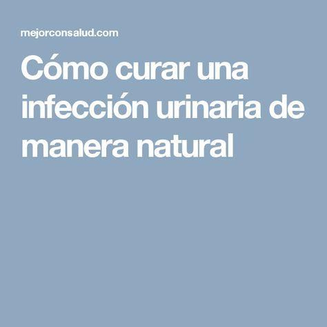 Cómo curar una infección urinaria de manera natural