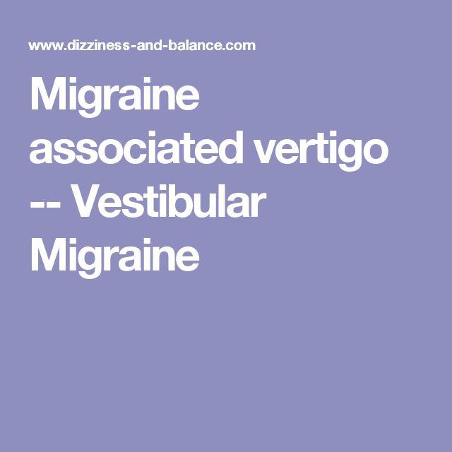 Migraine associated vertigo -- Vestibular Migraine