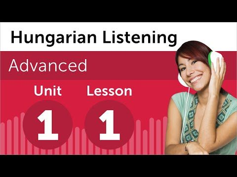 Hungarian Listening Comprehension for Advanced Learners