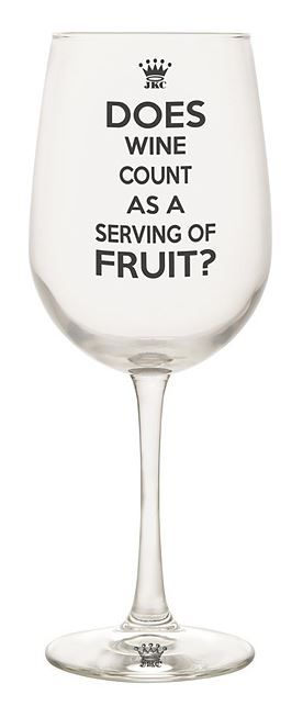 Does Wine Count As A Serving Of Fruit Haha Funny Wine Glass