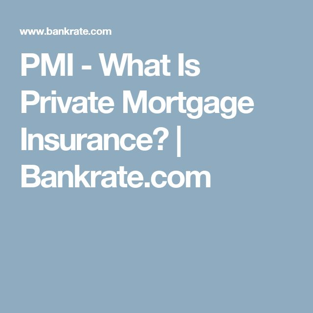 PMI - What Is Private Mortgage Insurance? | Bankrate.com