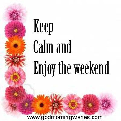 Happy Weekend Quotes. QuotesGram · Happy Weekend QuotesGood Morning Happy  FridayMorning MorningGood Afternoon ...