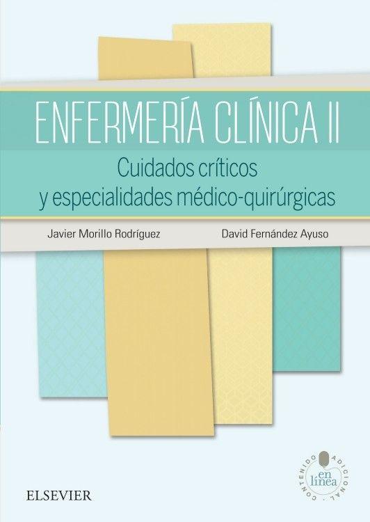 Enfermería clínica. II. Cuidados críticos y especialidades médico-quirúrgicas / Javier Morillo Rodríguez, David Fernández Ayuso: http://kmelot.biblioteca.udc.es/record=b1543698~S1*gag