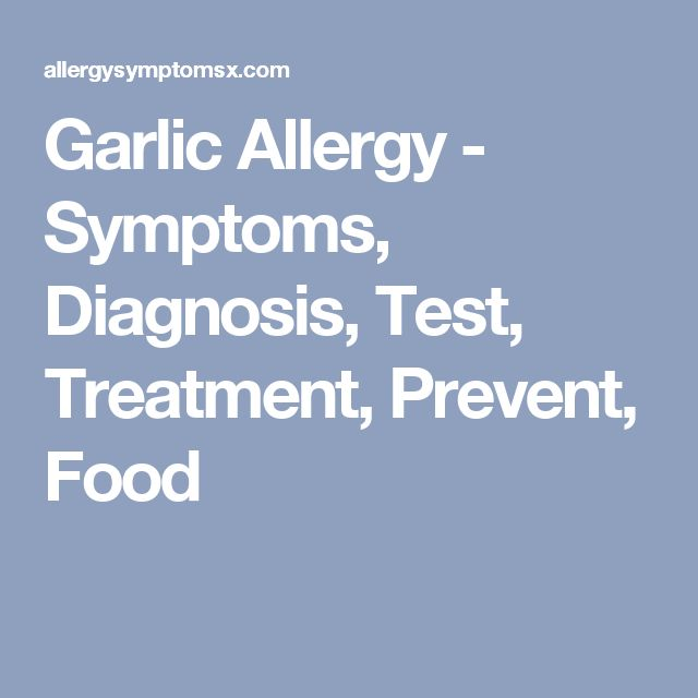 Garlic Allergy - Symptoms, Diagnosis, Test, Treatment, Prevent, Food