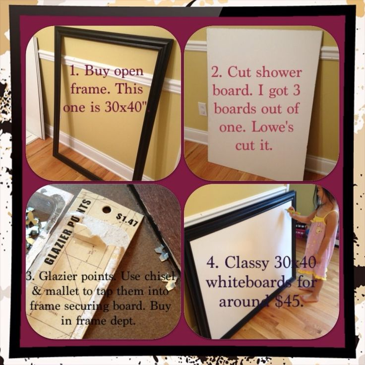 DIY Whiteboard/ Dry erase board: If you want a nicer whiteboard without an industrial look, make your own! Super easy and turned out very nice! Use your coupons to get open frames. Hobby Lobby has them 50% off until Saturday. Home improvement store should be able to cut them to size if you give exact measurements. You might have to pay $.25 per cut after 2 cuts. Well worth it! Feel free to share.