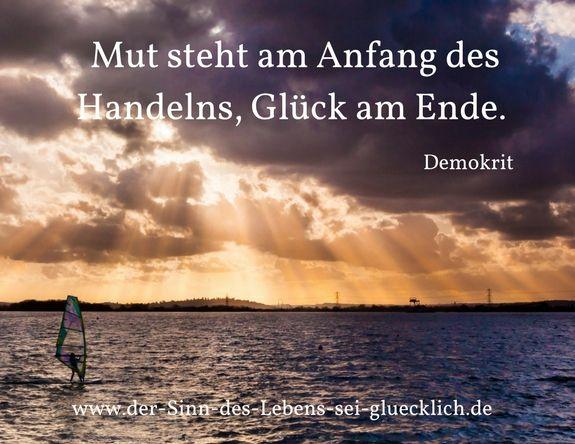 Sprüche und Zitate: schöne #Zitate #Glück #Leben #glücklich #Mut