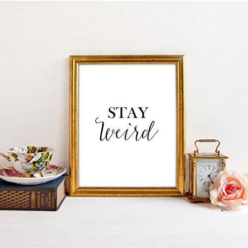 Stay Weird Wall Print, Hipster Decor, 8.5 x 11, Wall Print Motivational, Wall Print Inspirational