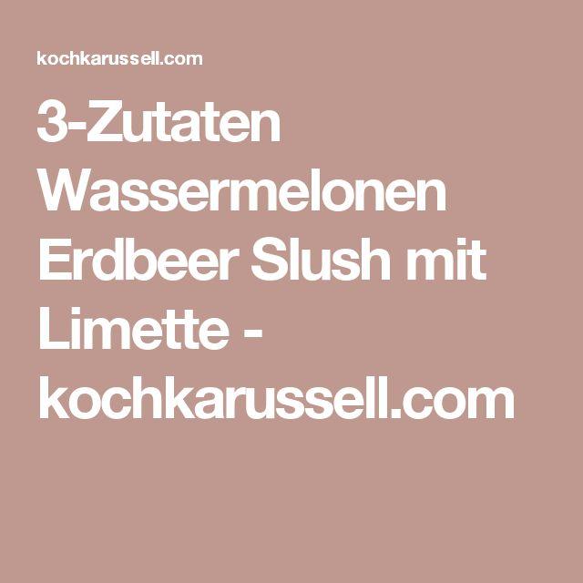 3-Zutaten Wassermelonen Erdbeer Slush mit Limette - kochkarussell.com