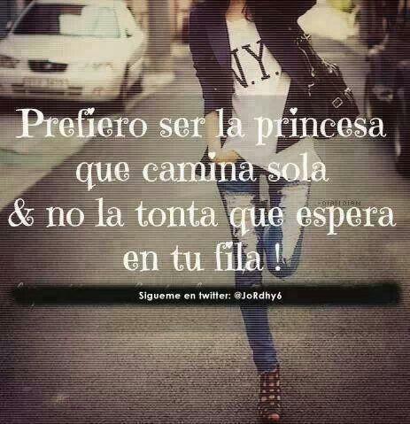 Prefiero ser una princesa que camina sola