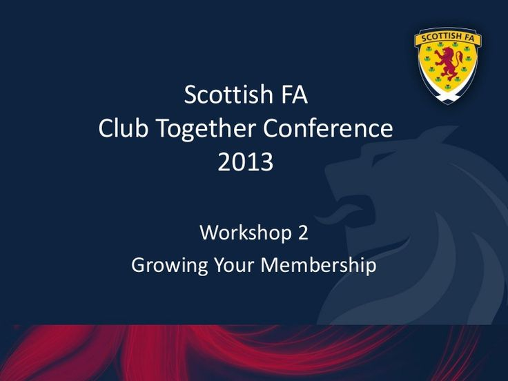 Scottish FA's Ritchie Wilson presentation on Growing Your Membership, Scottish FA via Slideshare