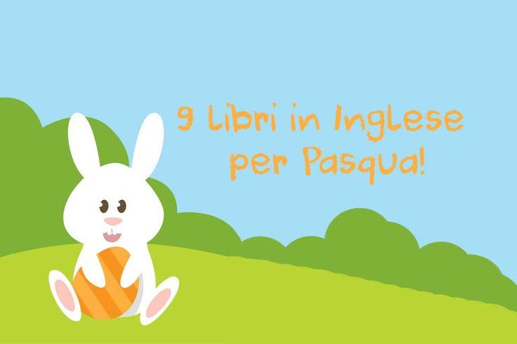 Scopri questa selezione di libri in Inglese per Pasqua. Storie e attività fin dalla primissima infanzia alla elementare e oltre!
