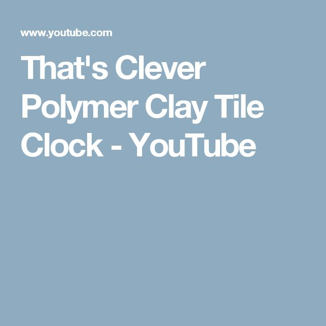 That's Clever Polymer Clay Tile Clock - YouTube