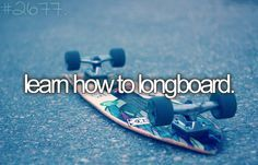 Learn how to longboard teen bucket list summer fun