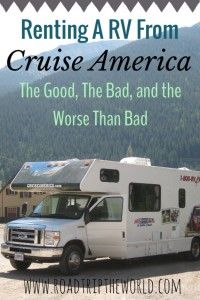 Renting an RV from Cruise America. The Good, the Bad, the Worse than Bad.