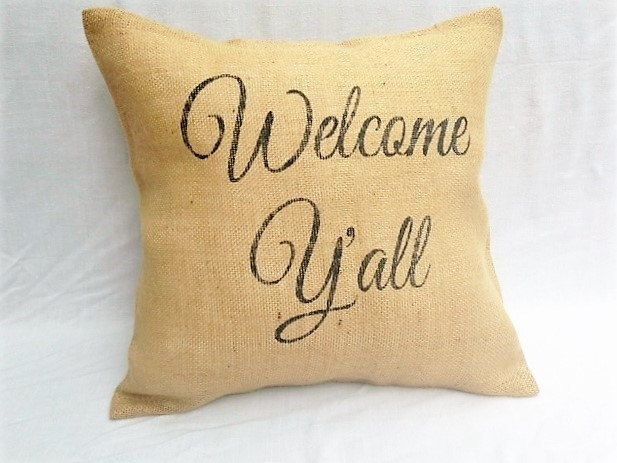 Welcome Y'all Burlap Pillow, Burlap Pillow Case, Living room Decor, Living Room Pillow, House Warming Gift, Southern Decor, Rustic Decor