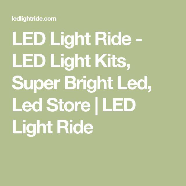 LED Light Ride - LED Light Kits, Super Bright Led, Led Store | LED Light Ride