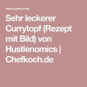 Sehr leckerer Currytopf (Rezept mit Bild) von Hustlenomics | Chefkoch.de
